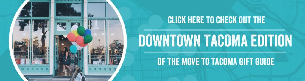 movetotacoma_giftguides_downtowntacoma